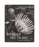 Walter Schonenberger - Walter Mattei, Artigiani nel Ticino