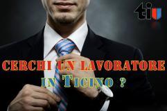 Cerchi un lavoratore in Ticino ?