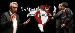 InGroenlandiasiamopiaciuticonMaxPisuClaudioBattaeGiorgioVerducialPalazzodeiCongressidiLugano.jpg